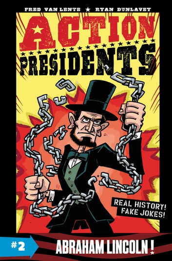 Action Presidents #2: Abraham Lincoln! ebook by Fred Van Lente