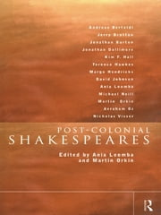 Post-Colonial Shakespeares ebook by Ania Loomba,Martin Orkin