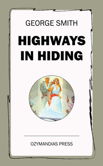 Highways in Hiding ebook by George Smith