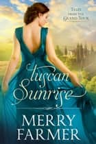 Tuscan Sunrise ebook by Merry Farmer