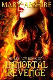 Immortal Revenge ebook by Mary Abshire