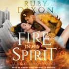 Fire In His Spirit audiobook by Ruby Dixon