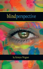 Blind Perspective ebook by Kristyn A. Wagner