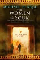 Women of the Souk, The - A mystery set in pre-World War I Egypt eBook by Michael Pearce