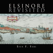 Elsinore Revisited ebook by Sten F. Vedi