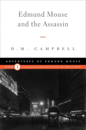 Edmund Mouse and the Assassin ebook by D.M. Campbell