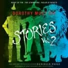 Dorothy Must Die Stories Volume 2 - Heart of Tin, The Straw King, Ruler of Beasts audiobook by Danielle Paige