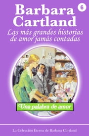 06. Una Palabra De Amor ebook by Barbara Cartland