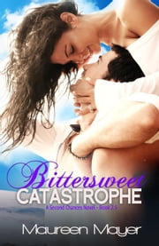 Bittersweet Catastrophe - Second Chances ebook by Maureen Mayer