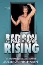 Bad Son Rising ebook by Julie Richman