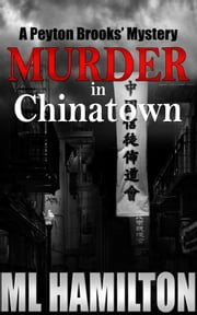 Murder in Chinatown ebook by ML Hamilton