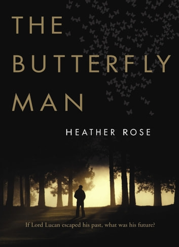 The Butterfly Man ebook by Heather Rose