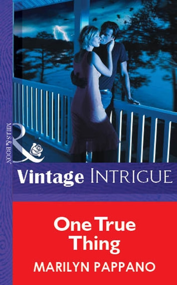 One True Thing (Mills & Boon Vintage Intrigue) ebook by Marilyn Pappano