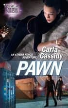 Pawn ebook by Carla Cassidy