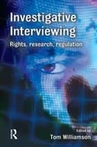 Investigative Interviewing ebook by Tom Williamson