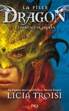 La fille Dragon tome 1 - L'héritage de Thuban ebook by