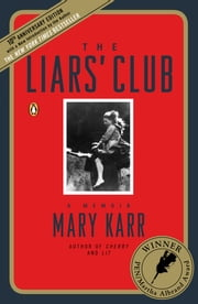 The Liars' Club - A Memoir ebook by Kobo.Web.Store.Products.Fields.ContributorFieldViewModel