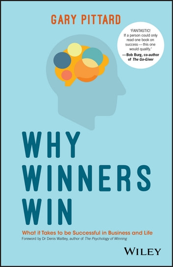 Why Winners Win - What it Takes to be Successful in Business and Life ebook by Gary Pittard