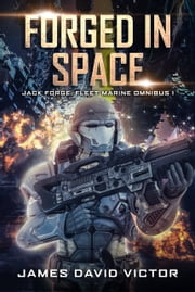 Forged in Space Omnibus ebook by James David Victor