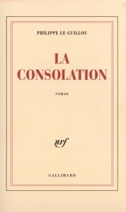 La consolation ebook by Philippe Le Guillou