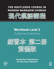 Routledge Course in Modern Mandarin Chinese Workbook 2 (Traditional) ebook by Claudia Ross,Baozhang He,Pei-Chia Chen,Meng Yeh