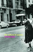 The Culture of Queers ebook by Richard Dyer