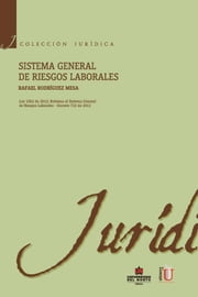 Sistema general de riesgos laborales ebook by Rafael Rodríguez Mesa