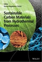 Sustainable Carbon Materials from Hydrothermal Processes ebook by Maria-Magdalena Titirici