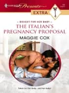 The Italian's Pregnancy Proposal ebook by Maggie Cox