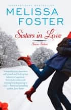 Sisters in Love (Love in Bloom: Snow Sisters) ebook by Melissa Foster