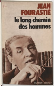 Le long chemin des hommes ebook by Jean Fourastié, Max Gallo