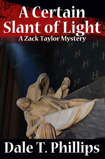 A Certain Slant of Light ebook by Dale T. Phillips