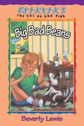Big Bad Beans (Cul-de-sac Kids Book #22) ebook by Beverly Lewis