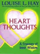 Heart Thoughts ebook by Louise Hay