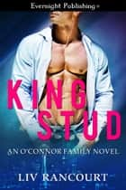 King Stud ebook by Liv Rancourt