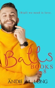 Balls Books 5-8 ebook by Andie M. Long