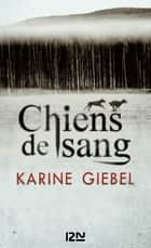 Chiens de sang ebook by Karine GIEBEL