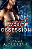 Favorite Obsession - Royal-Kagan series ebook by Nancy Corrigan