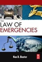 The Law of Emergencies ebook by Nan D. Hunter