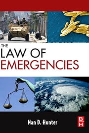 The Law of Emergencies - Public Health and Disaster Management ebook by Nan D. Hunter