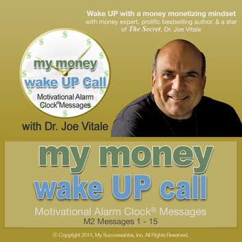 My Money Wake UP Call™: Volume 2 audiobook by Dr. Joe Vitale