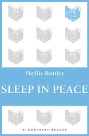 Sleep in Peace ebook by Phyllis Bentley
