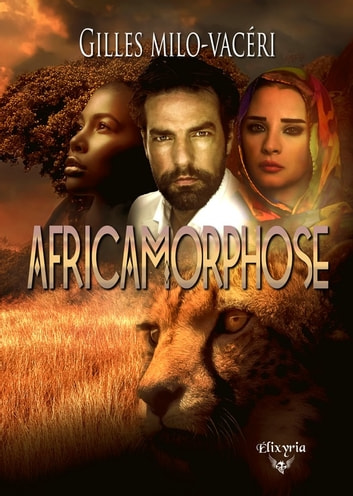 Africamorphose ebook by Gilles Milo-Vacéri