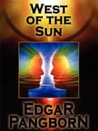 West of the Sun ebook by Edgar Pangborn