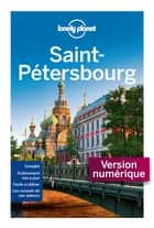 Saint Pétersbourg 2ed ebook by LONELY PLANET