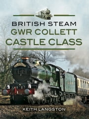 GWR Collett Castle Class ebook by Keith Langston