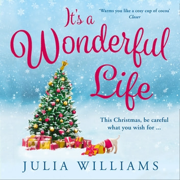 It's a Wonderful Life audiobook by Julia Williams