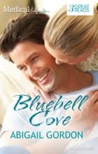 Bluebell Cove/Wedding Bells For The Village Nurse/Christmas In Bluebell Cove/The Village Nurse's Happy-Ever-After ebook by ABIGAIL GORDON