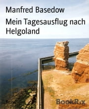 Mein Tagesausflug nach Helgoland ebook by Manfred Basedow