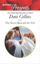 The Secret Beneath the Veil ebook by Dani Collins